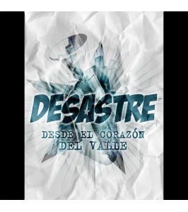DESASTRE - Desde el corazón del valle