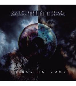 SLAMMIN THRU - Things to come